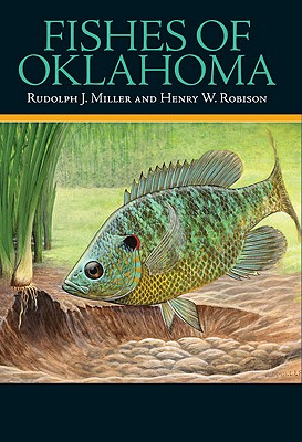 Fishes of Oklahoma By Miller, Rudolph J./ Robison, Henry W.